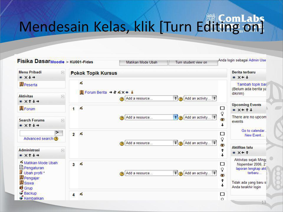 Mendesain Kelas, klik [Turn Editing on]